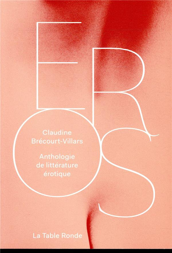 EROS - ANTHOLOGIE DE LITTERATURE EROTIQUE
